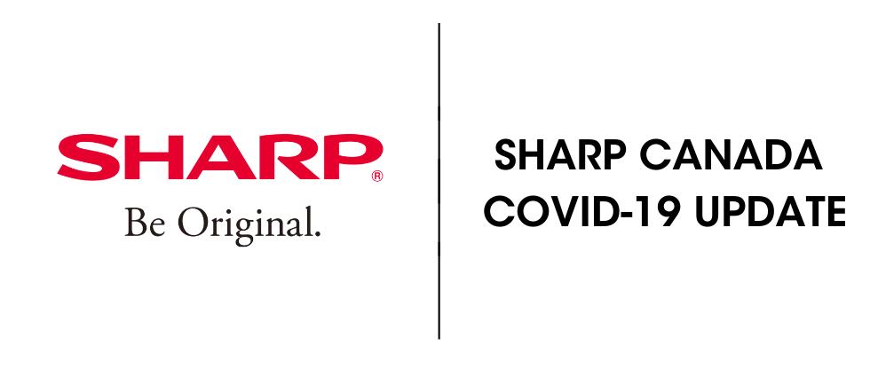 Sharp Canada COVID-19 Update
